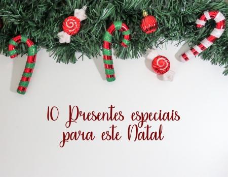 10 Presentes especiais para este Natal